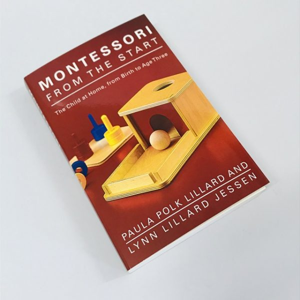 Montessori From The Start: The Child At Home From Birth To Age 3