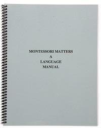 Montessori Matters: A Language Manual